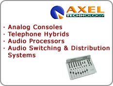 Axel - Analog Consoles, Telephone Hybrids, Audio Processors, Audio Switching & Distribution Systems