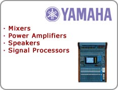 Yamaha - Mixers, Power Amplifiers, Speakers, Signal Processors