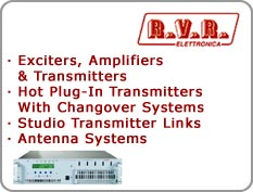 RVR Exciters, Amplifiers & Transmitters, Hot Plug in Transmitters with Changeover Systems, Studio Transmitter Links, Antenna Systems